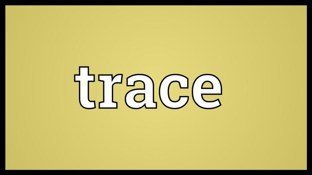 Trace Meaning For Meaning Of Name Tracing