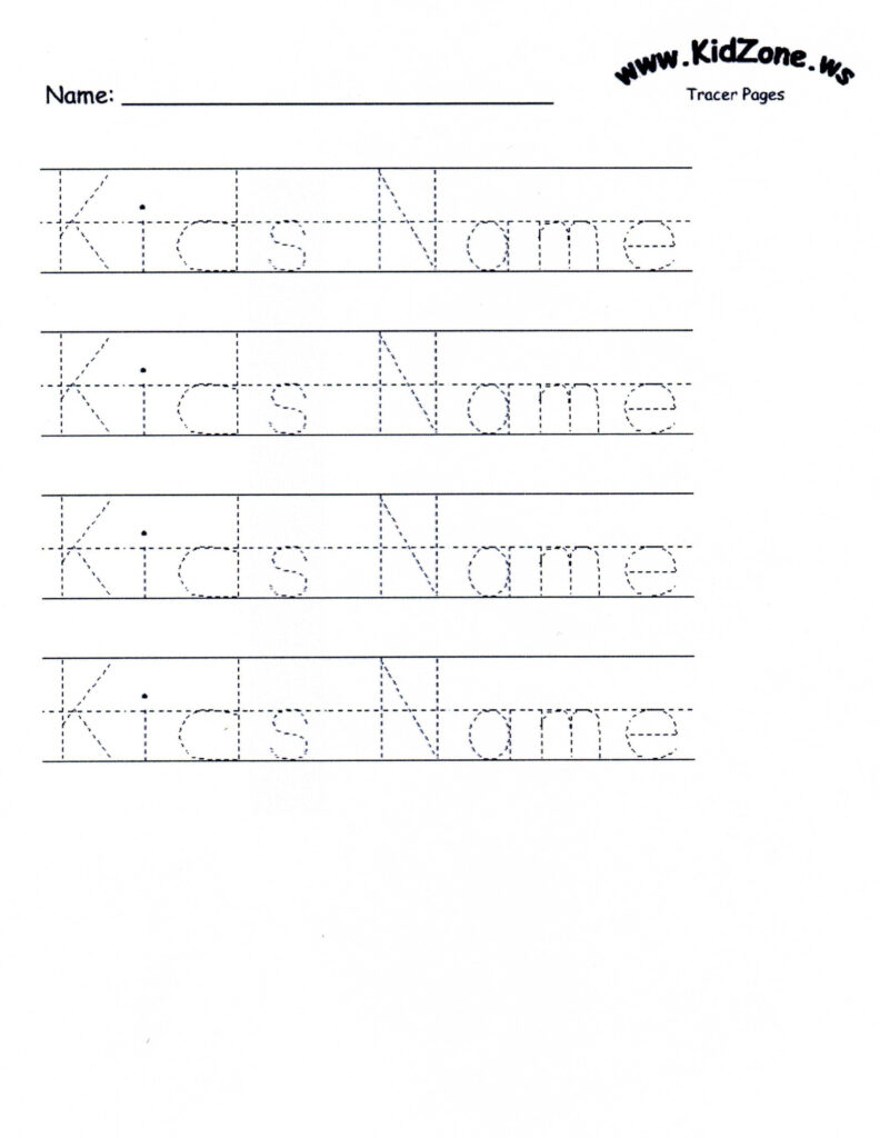 Custom Tracer Pages | Tracing Worksheets Preschool, Name In Name Tracing Worksheets Kidzone