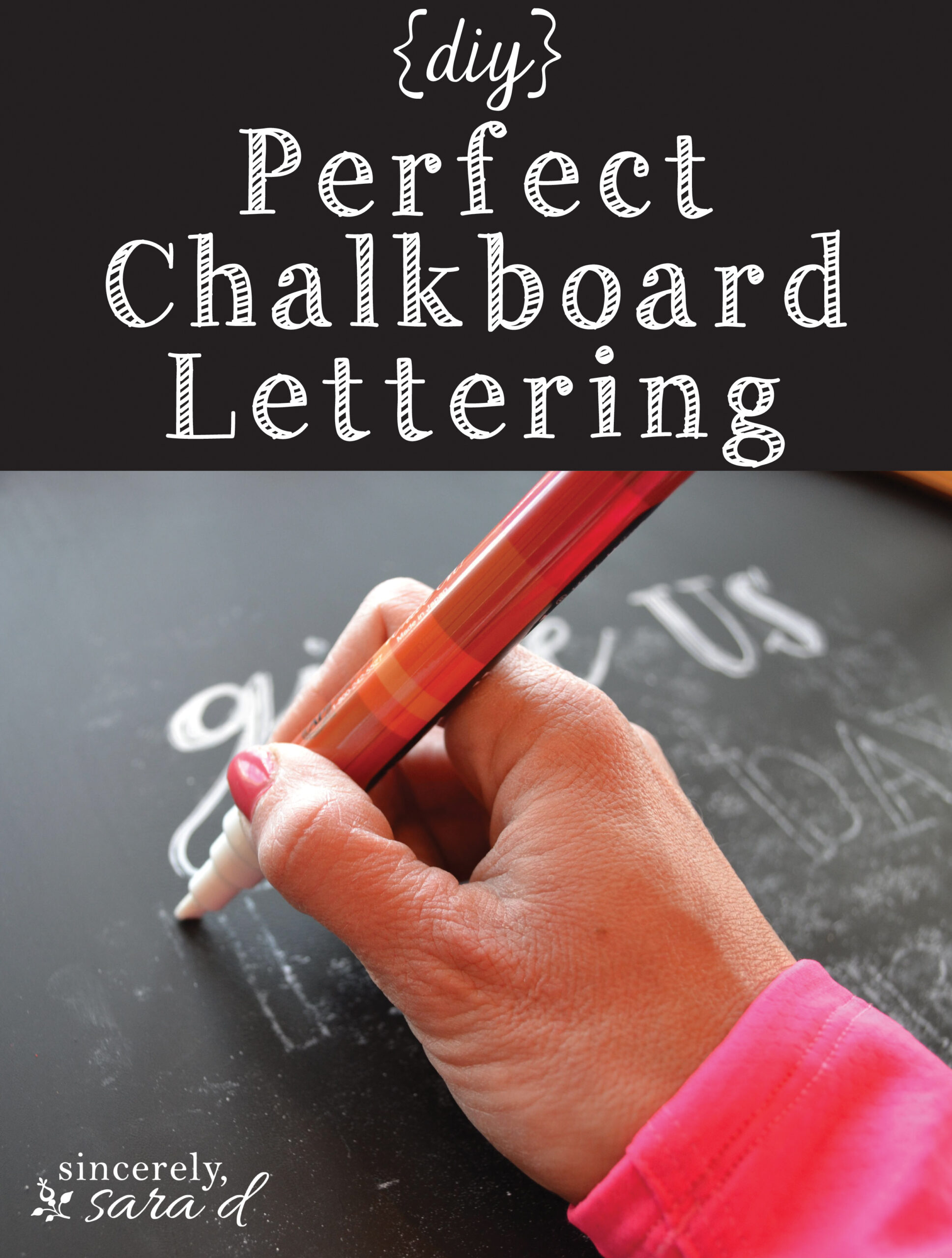 Diy Perfect Chalkboard Lettering - Sincerely, Sara D. | Home for Name Tracing Chalkboard