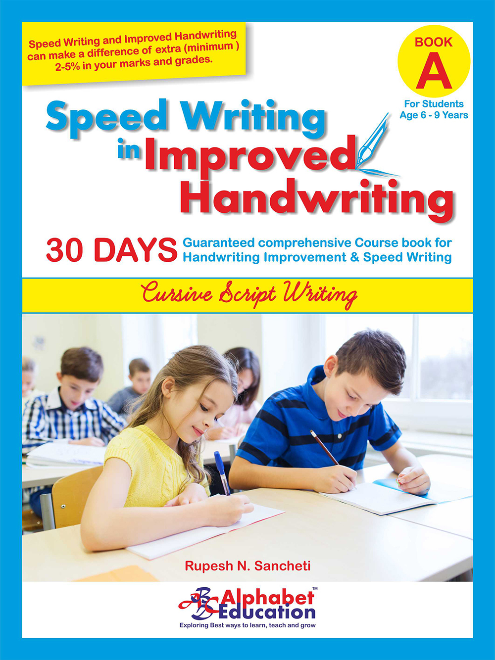 Speed Writing In Improved Handwriting - Cursive Script - Book A (For Age  6-9 Years)