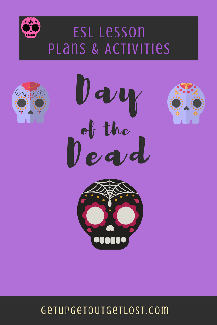 Day Of The Dead Lesson Plans & Activities – Get Up. Get Out